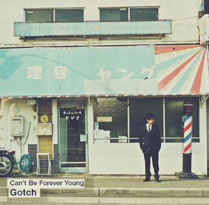 Gotch: Can't Be Forever Young