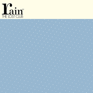 THE LOST CLUB: Rain e.p.