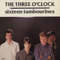 The Three O'Clock: Sixteen Tambourines