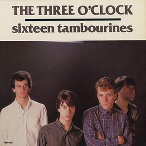 The Three O'Clock: Sixteen Tambourines