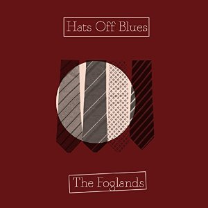The Foglands: Hats Off Blues