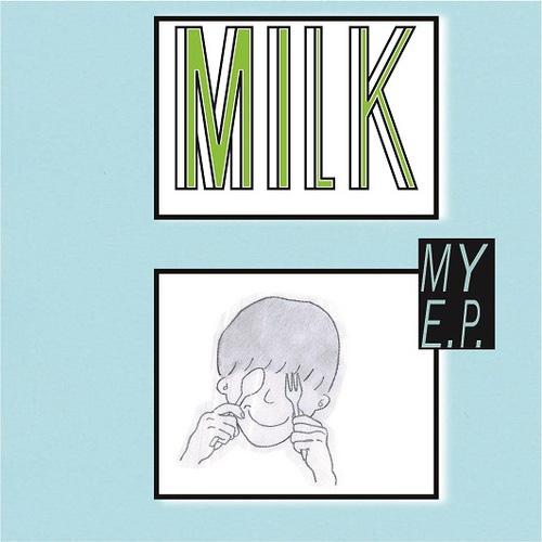 MILK: MY E.P
