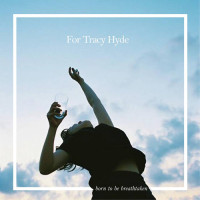For Tracy Hyde: Born To Be Breathtaken