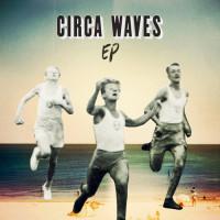 CircaWaves: サーカ・ウェーヴス EP