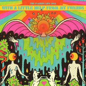 The Flaming Lips & Fwends: With a Little Help From My Fwends
