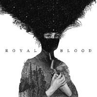 Royal Blood: ロイヤル・ブラッド