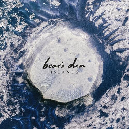 Bear's Den『Islands』