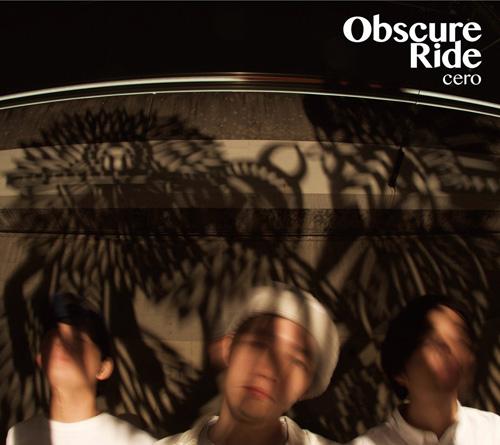 cero『Obscure Ride【初回限定盤】』