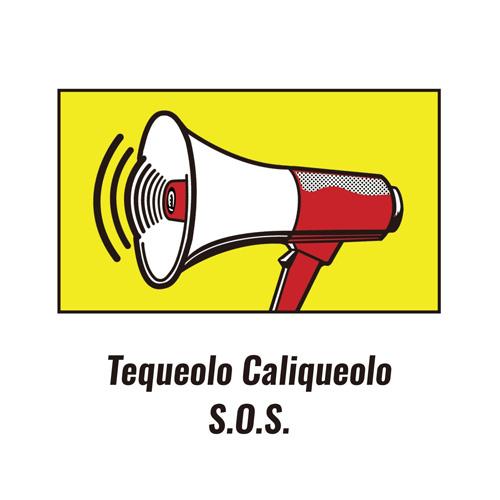 Tequeolo Caliqueolo『S.O.S』