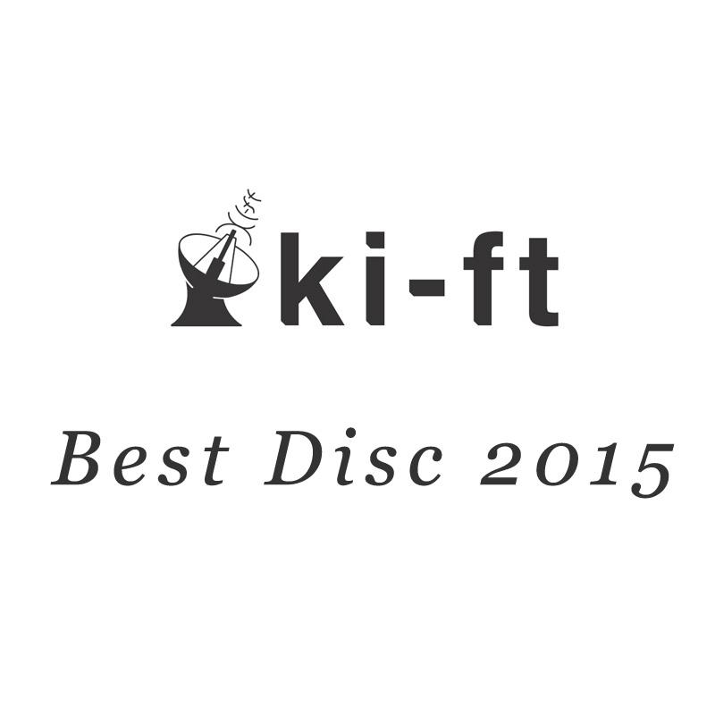 ki-ftレビュアーが選んだ2015年ベストディスク