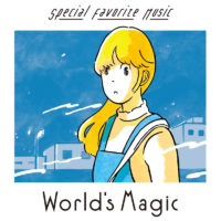 Special Favorite Music『World's Magic』