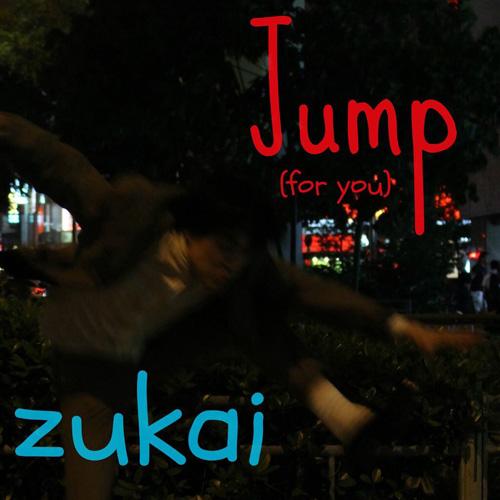 ズカイ『Jump (For you)』