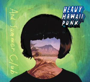And Summer Club『HEAVY HAWAII PUNK』