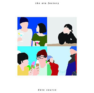 the oto factory『date course』