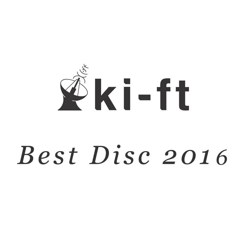 ki-ftレビュアーが選んだ2016年ベストディスク