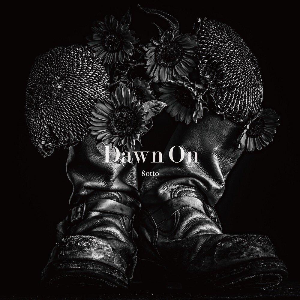 8otto『Dawn On』