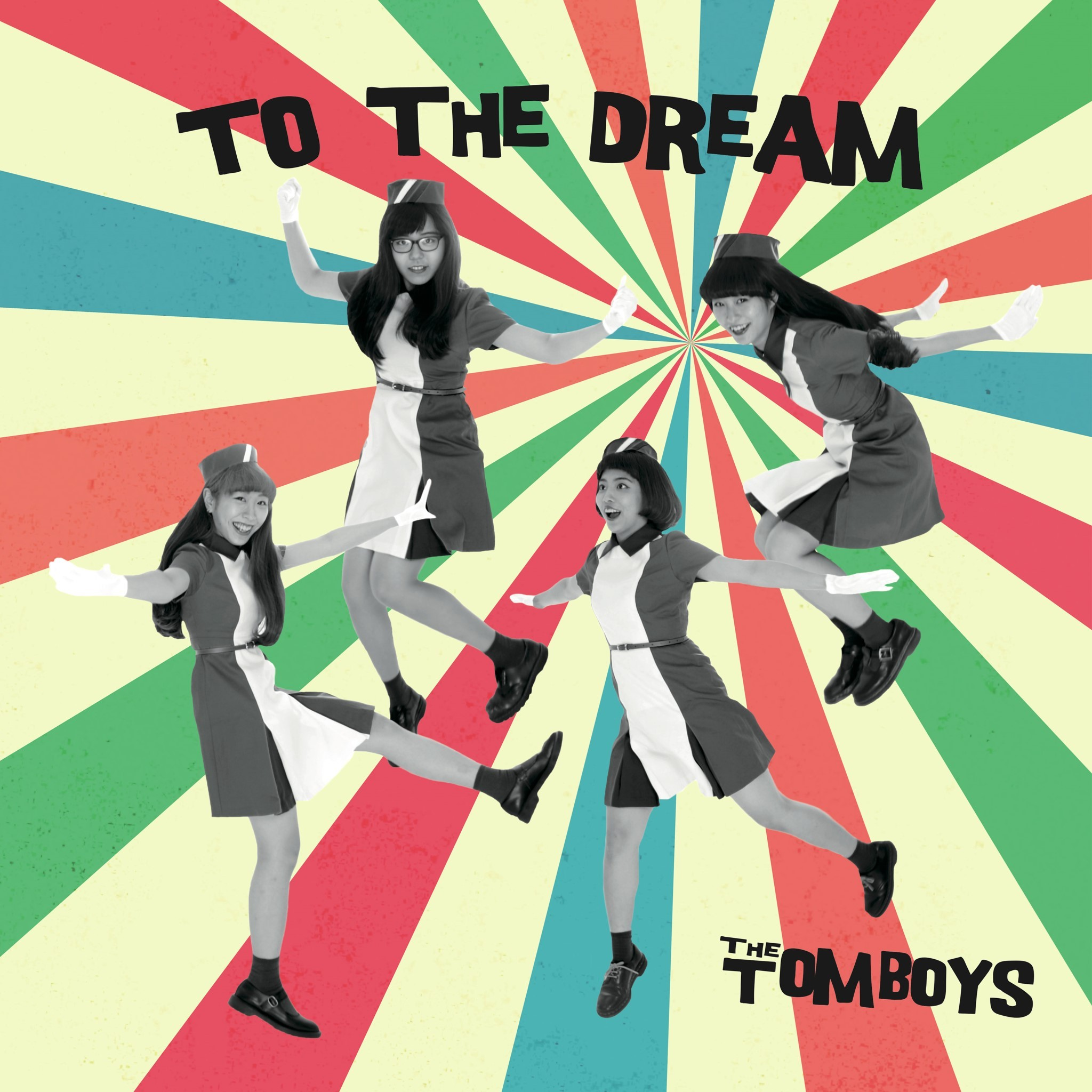 THE TOMBOYS『TO THE DREAM』